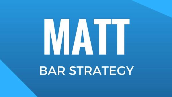 Matt Bar Strategy
