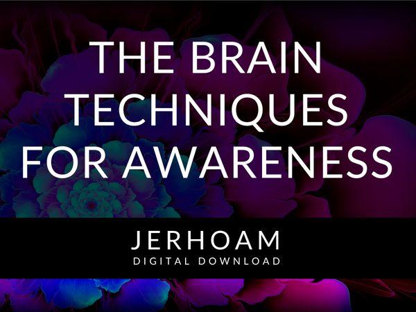 JERHOAM  |  The Brain Technique For Awareness