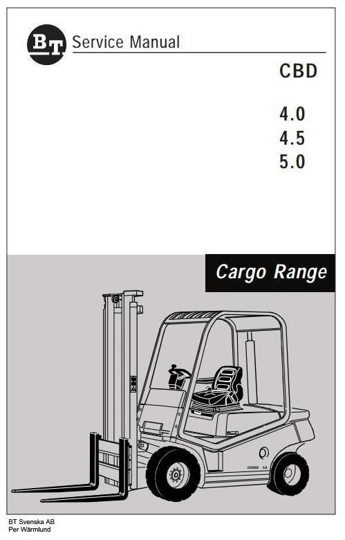 BT Cargo Range Forklift Truck CBD 4.0, CBD 4.5, CBD 5.0 Workshop Service Manual