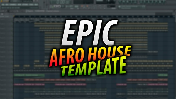 EPIC AFRO HOUSE TEMPLATE - MUSIC