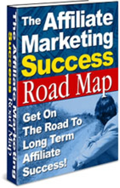 Affiliate Road Map to Success, PDF eBook Including Master Resell Rights