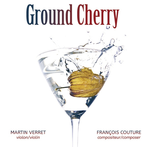 François Couture & Martin Verret _ GROUND CHERRY