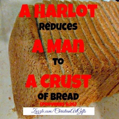A harlot reduces a man Bible verse print