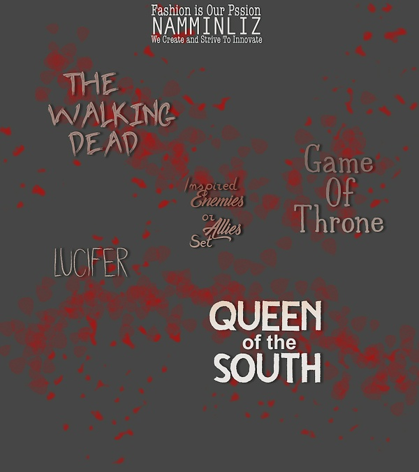 Full Enemies or Allies Set Queen of the South + Lucifer + Game of Throne + The Walking Dead