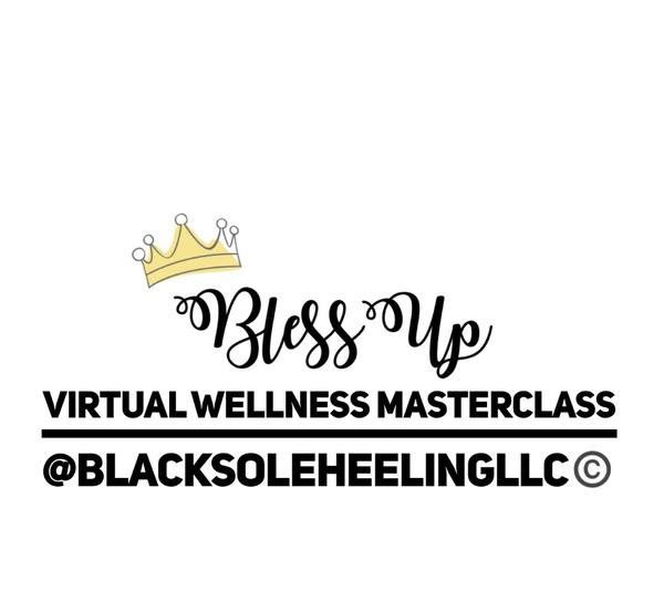"""Virtual """"Bless Up"""" Mental Wellness MasterClass"""