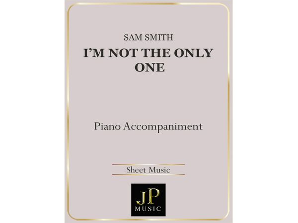 I'm Not The Only One - Piano Accompaniment