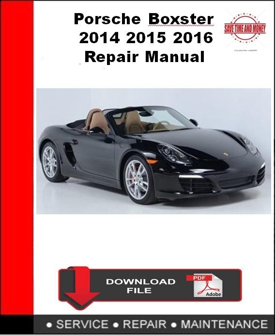 Porsche Boxster 2014 2015 2016 Repair Manual