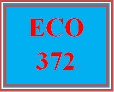 ECO 372 Entire Course
