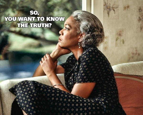 So You Want to Know the Truth