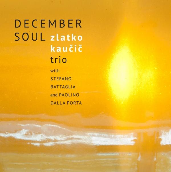 MW886 December Soul by Zlatko Kaucic Trio