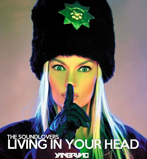 The Soundlovers - Living In Your Head (Yan Bruno Reconstruction Mix)