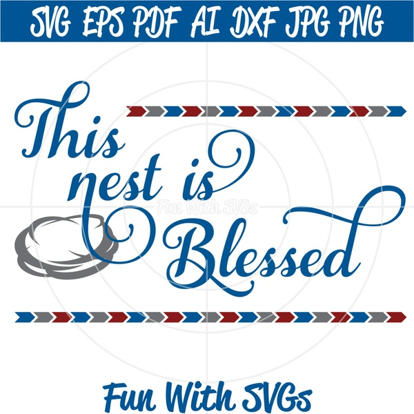 This Nest is Blessed, PNG, EPS, DXF and SVG Cut File, High Resolution Printable Graphics
