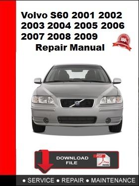 Volvo S60 2001 2002 2003 2004 2005 2006 2007 2008 2009 Repair Manual
