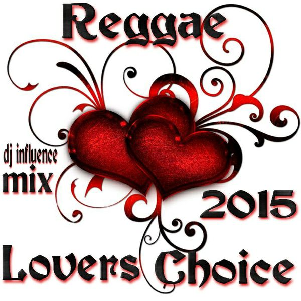 Lovers Choice (Reggae) 2015 Mix