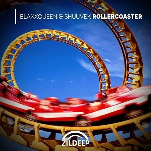 Blaxxqueen & Shuuvek - Roller Coaster