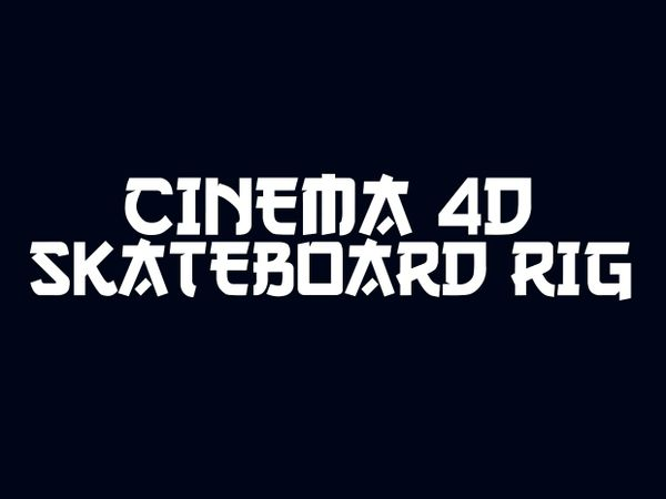 Cinema 4D Skateboard RIG