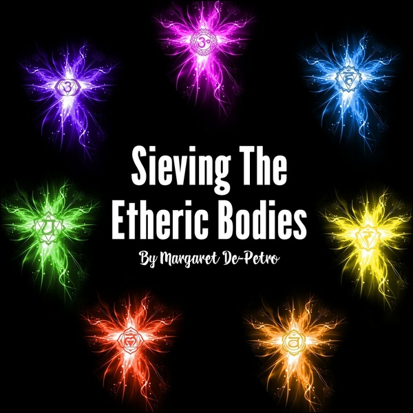 Sieving The Etheric Bodies