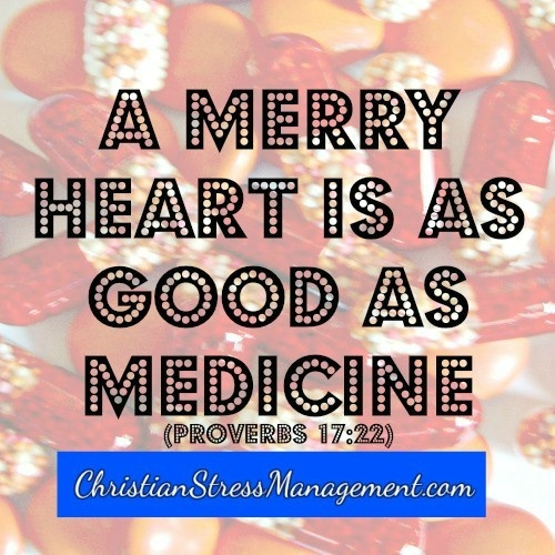 A merry heart is as good as medicine