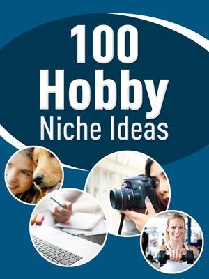 100 Hobby Niche Ideas
