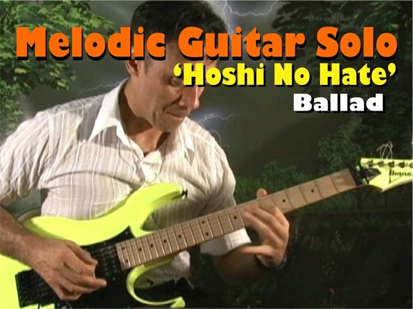"MELODIC GUITAR SOLO BALLAD ""HOSHI NO HATE"""