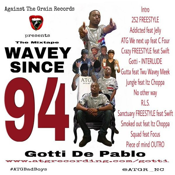Wavey Since 94 by Gotti De Pablo