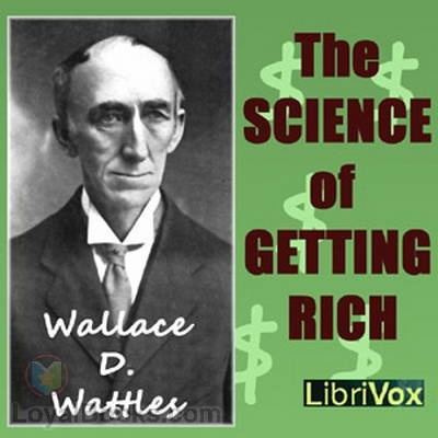 THE SCIENCE OF GETTING RICH - Wallace D. Wattles *( video)