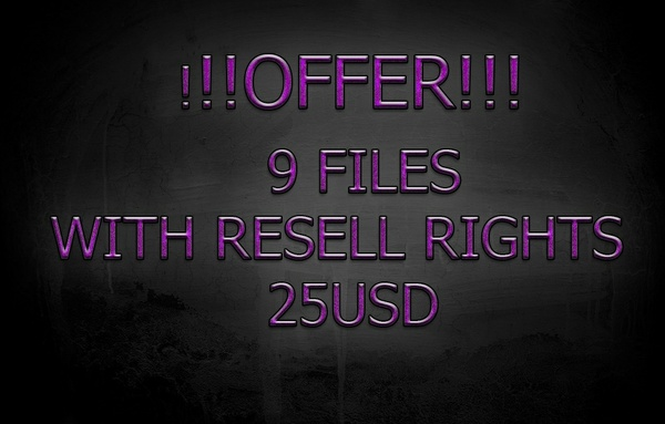 Offer 9 Files WITH RESELL RIGHTS 25$