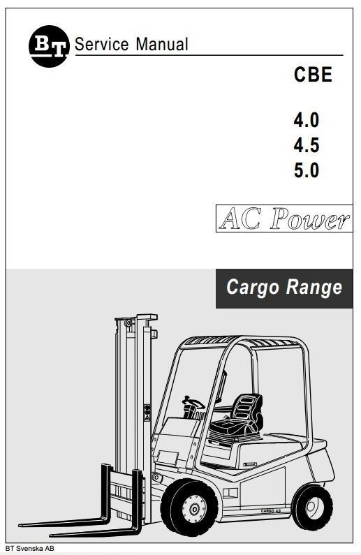 BT Cargo Range Electric Forklift Truck CBE 4.0 AC, CBE 4.5 AC, CBE 5.0 AC Workshop Service Manual