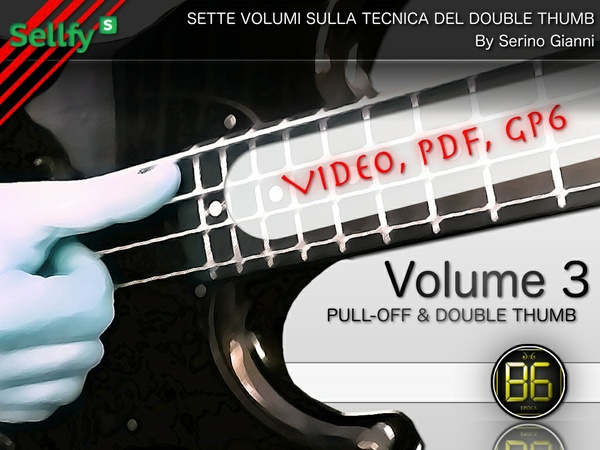 VOLUME N°3 - PULL-OFF & DOUBLE THUMB (VIDEO, PDF, GP6)