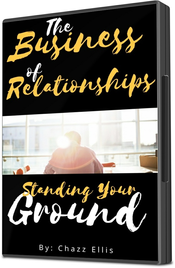 The Business of Relationships (103)- Standing Your Ground