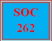 SOC 262 Week 5 The Nature of Racial and Ethnic Relationships in the U.S. Today