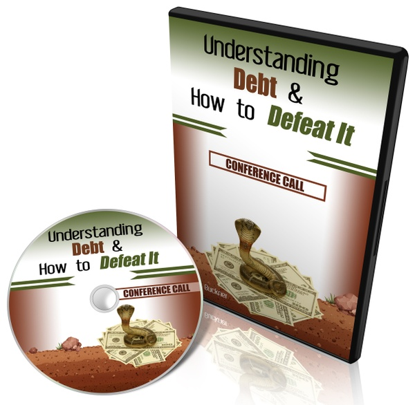 Understanding Debt & How to Defeat It