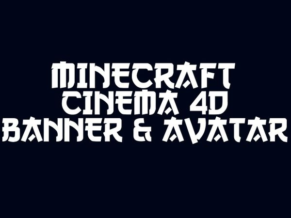 Cinema 4D Youtube Minecraft Banner & Avatar
