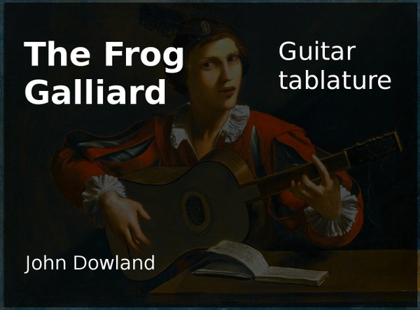 The Frog Galiard (John Dowland 1563 - 1626) Classical guitar tablature