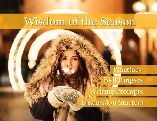 Wisdom of the Season: Winter, Holiday, Discussion Starters, Writing Prompts