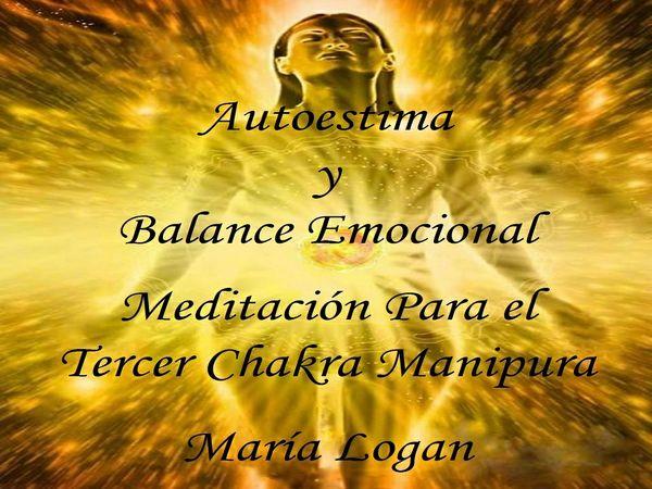 Meditación Para Tercer Chakra Manipura - Autoestima y Balance Emocional