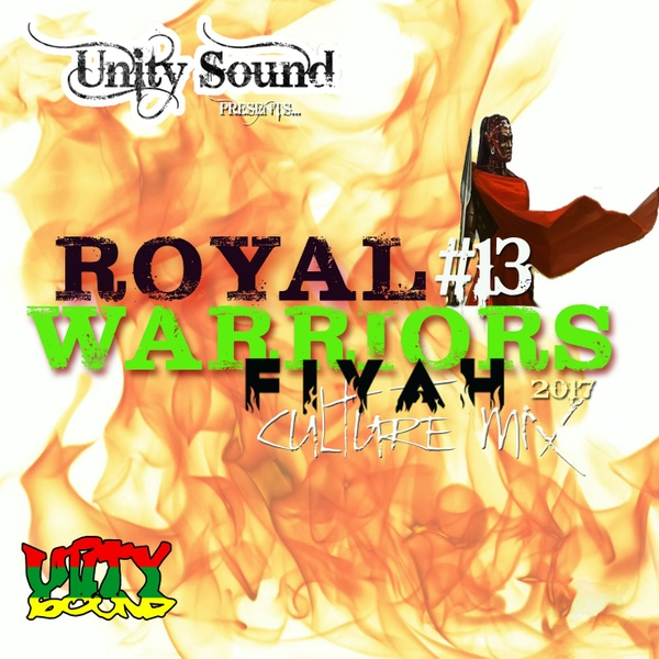 [Single-Tracked Download] Unity Sound - Royal Warriors 13 - Fiyah - Culture Mix 2017
