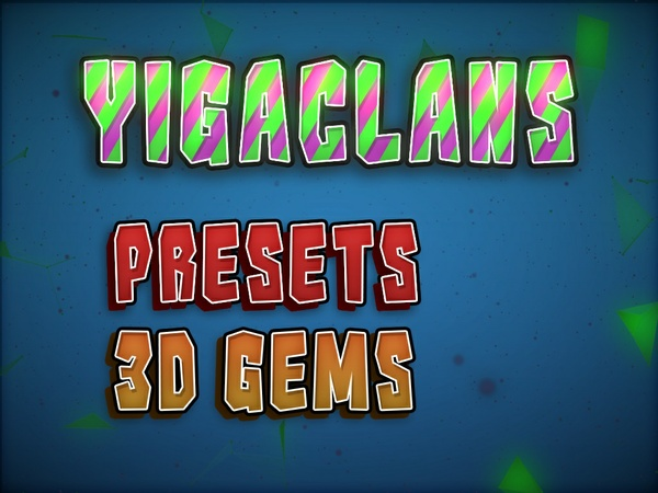 yigaclan - presets and 3d gems