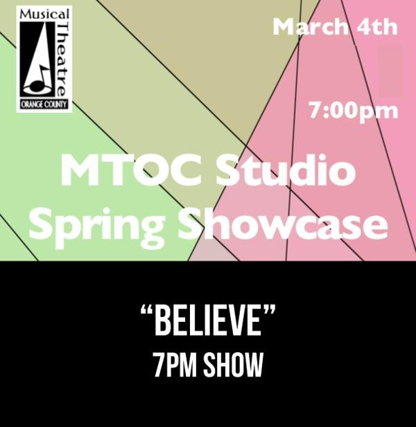 """Believe"" – 7PM 3/4/17 MTOC Spring Showcase"