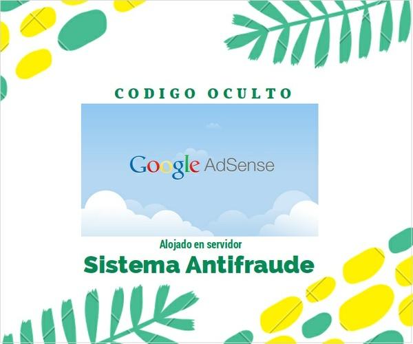 Codigo oculto con sistema antifraude para Adsense