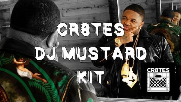 Cr8tes Dj Mustard Inspired Kit
