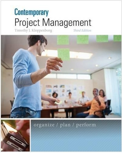 Contemporary Project Management 3rd Edition by Kloppenborg ( pdf )