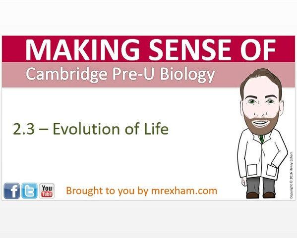Cambridge Pre-U Biology - 2.3 Evolution of Life