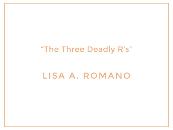 The Three Deadly R's