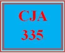 CJA 335 Entire Course