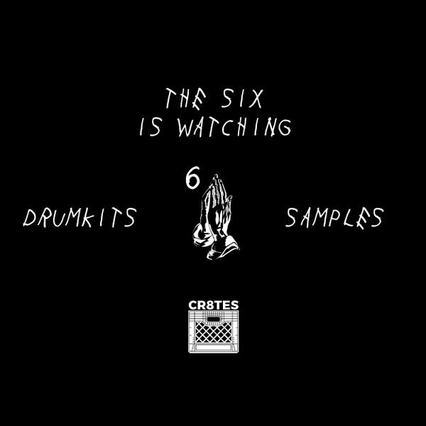 The 6ix is Watching (Drumkits + Samples)