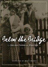 Below the Bridge (Helen Porter) unabridged memoir audiobook