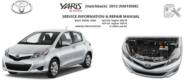 Toyota Yaris 2012 NCP 130 / NCP 131 Workshop Manual