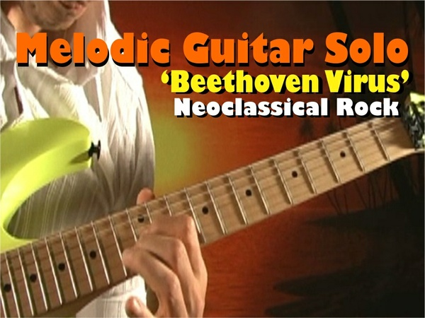 "MELODIC GUITAR ROCK SOLO ""BEETHOVEN VIRUS"""
