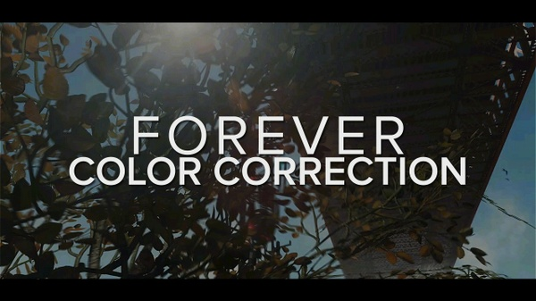 FOREVER - Color Correction